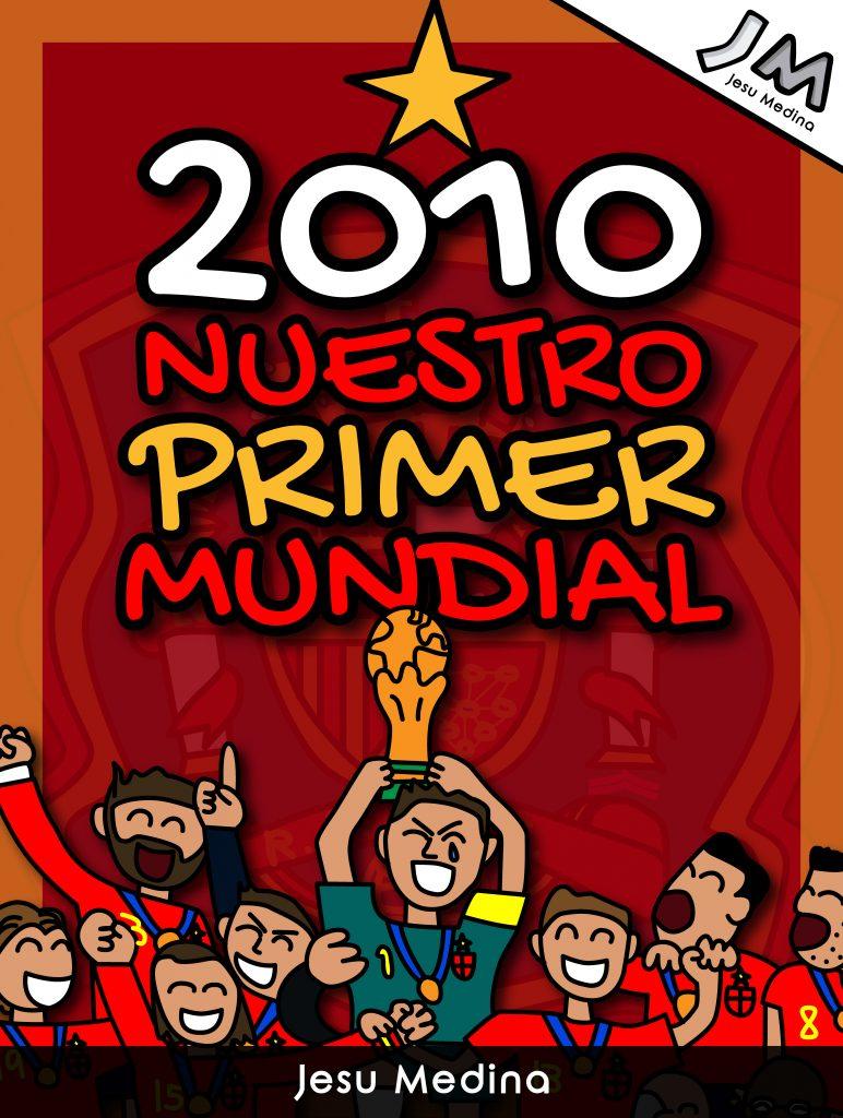 ⭐🇪🇸 2010 NUESTRO PRIMER MUNDIAL