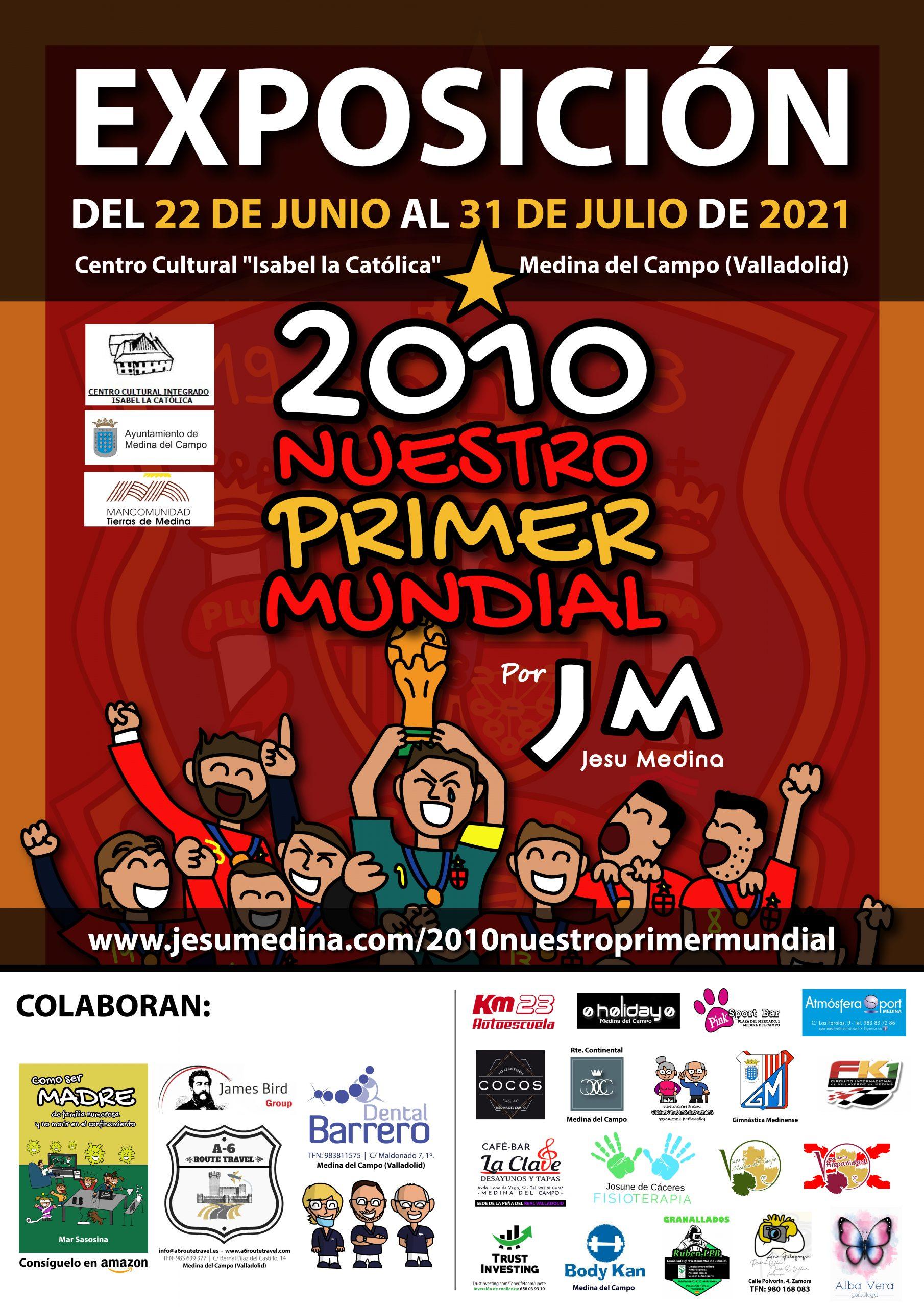 EXPOSICIÓN: 2010 NUESTRO PRIMER MUNDIAL